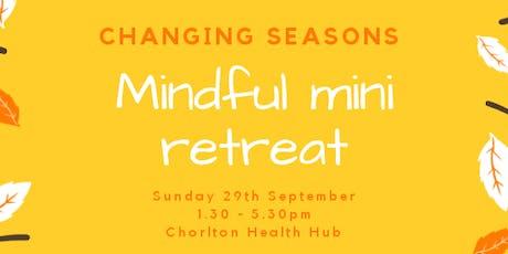 Changing Seasons - Mindful Mini Retreat tickets