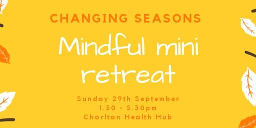 Changing Seasons - Mindful Mini Retreat