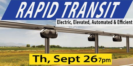 Rapid Transit: Electric, Elevated, Automated, Efficient (Th, Sep 26) tickets