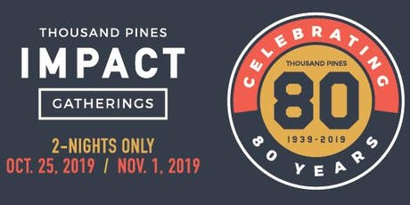 Thousand Pines • Impact Gathering 2019 • @ Thousand Pines! tickets