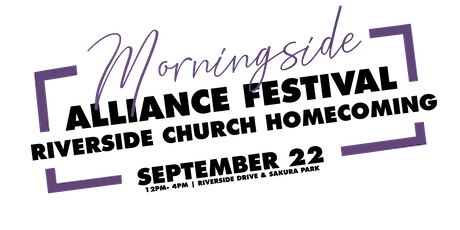 Morningside Alliance Festival & Riverside Church Homecoming tickets