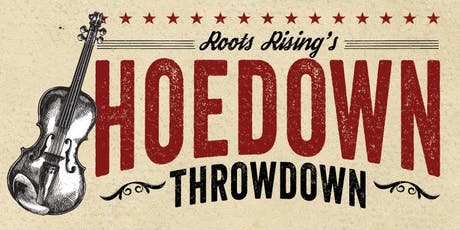 Roots Rising's Hoedown Throwdown! tickets