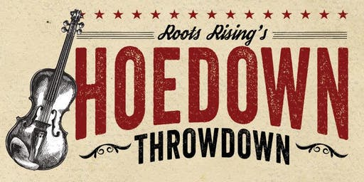 Roots Rising's Hoedown Throwdown!