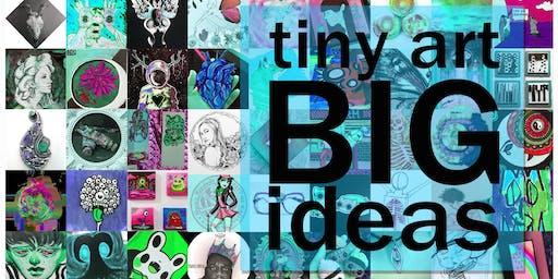 Tiny Art BIG IDEAS : Open Call For Artists