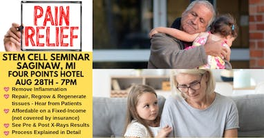 [FREE] Stem Cell Seminar in Saginaw, MI - Get Chronic Pain Relief NOW!