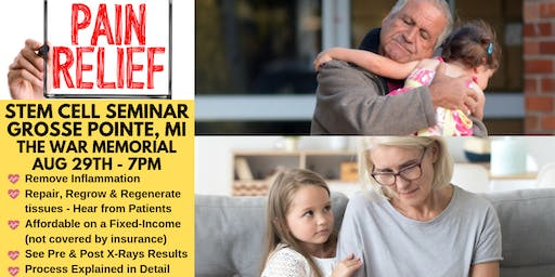[FREE] Stem Cell Seminar Grosse Pointe, MI - Get Chronic Pain Relief NOW!