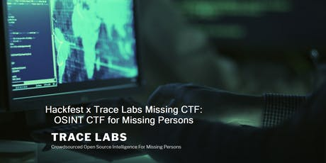Hackfest  x Trace Labs  Missing CTF: OSINT CTF  for Missing Persons billets