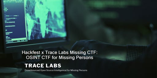 Hackfest  x Trace Labs  Missing CTF: OSINT CTF  for Missing Persons