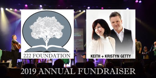 222 Foundation Annual Fundraiser featuring Keith & Kristyn Getty