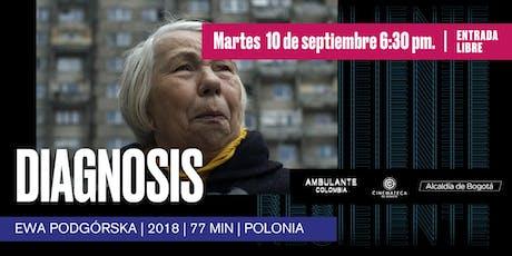 Ambulante Presenta | Diagnosis - Ewa Podgórska tickets