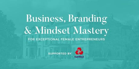NatWest Powered-Grow Your Business, Ace Your Branding & Master Your Mindset tickets