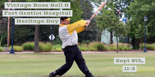 Vintage Base Ball & Fort Gratiot Hospital Heritage Day!