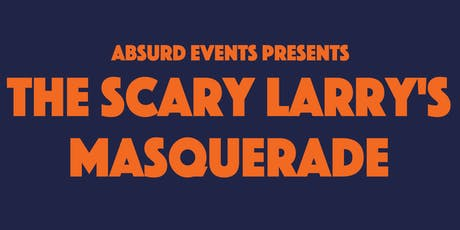The Scary Larry's Masquerade tickets