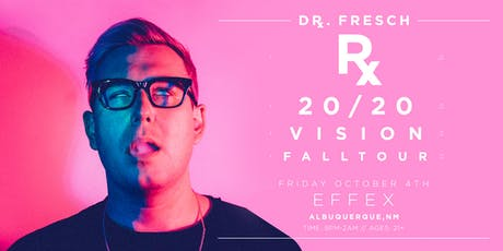 Dr. Fresch (Albuquerque, NM) tickets