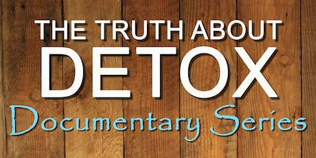 The Truth About Detox Documentary Showing tickets
