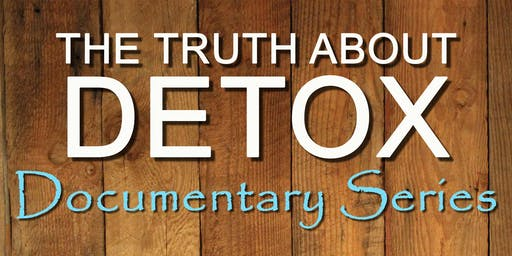 The Truth About Detox Documentary Showing