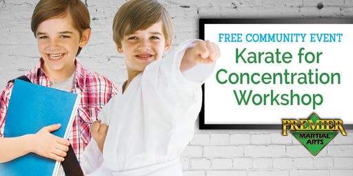 Free Karate for Concentration Workshop!