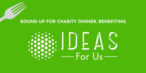 Round Up for Charity Dinner at Moonfish | Benefiting IDEAS For Us