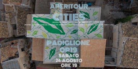 AperiTour Countless Cities - Padiglione OP19 edition biglietti