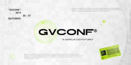 "GVCONF - ""A igreja do futuro"" ingressos"
