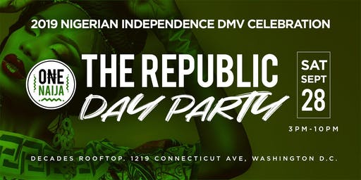 The Signature Nigerian Independence Day Party THE REPUBLIC @ Decades | Sat, Sept 28th