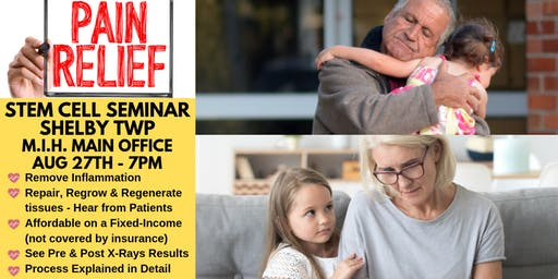 Stem Cell Seminar in Shelby Township, MI - Get Chronic Pain Relief NOW!