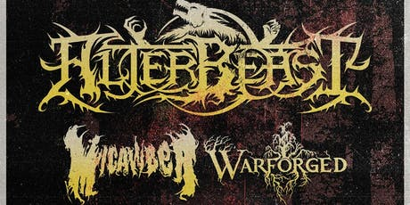 Alterbeast / Micawber / Warforged / Ubiquity +More! tickets