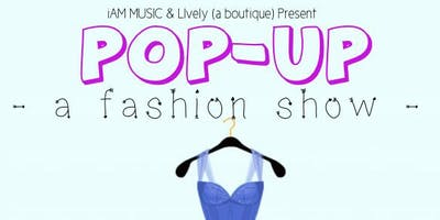 iAM MUSIC Presents: A Fashion Show at Lively