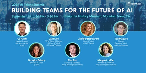 2019 AI Talent Summit:  Building Teams For The Future of AI