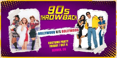 90s Throwback in Denver - Bollywood vs. Hollywood Costume Party tickets