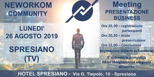 MEETING PRESENTAZIONE BUSINESS - NEWORKOM COMMUNITY - SPRESIANO