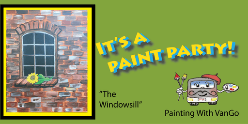"Paint Party ""The Windowsill"""