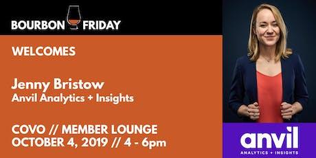 Bourbon Friday - Jenny Bristow // Anvil Analytics + Insights tickets