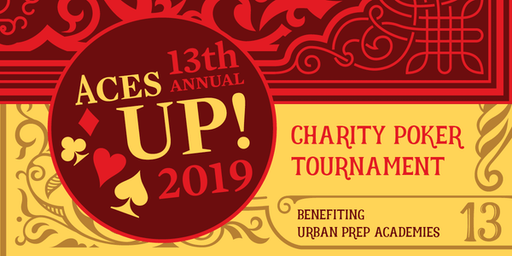 Aces UP! 13th Annual Charity Poker Tourney Benefiting Urban Prep