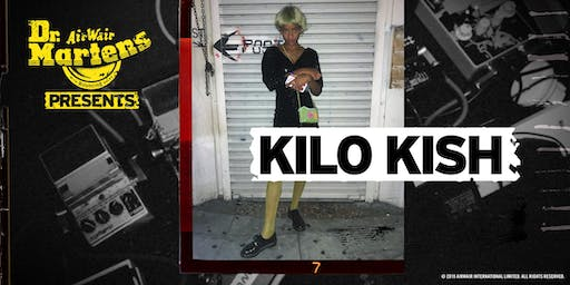 Dr. Martens Presents: Kilo Kish
