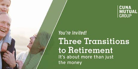 Three Transitions to Retirement Seminar tickets