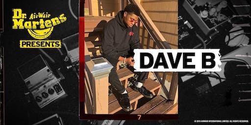Dr. Martens Presents: Dave B