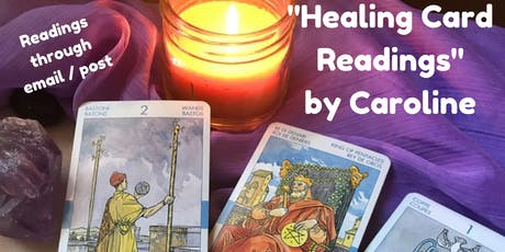 Healing Card Readings by Caroline via email /post tickets