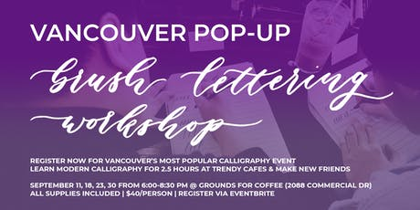 SEPTEMBER Pop-Up Brush Lettering CALLIGRAPHY ART WORKSHOPS (Vancouver) tickets