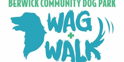 Berwick Community Dog Park Wag & Walk