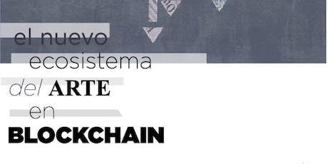 El nuevo ecosistema del arte en Blockchain - (Bs.As) entradas