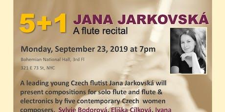 5+1 JANA JARKOVSKÁ  - A flute recital tickets