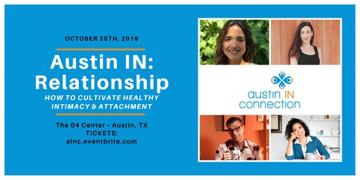 Austin IN: Relationship- How to Cultivate Healthy Intimacy and Attachment