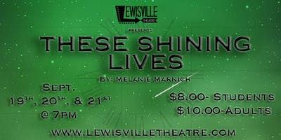 Lewisville Theatre - These Shining Lives by: Melanie Marnich 09.21