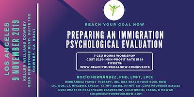 PREPARING AN IMMIGRATION PSYCHOLOGICAL EVALUATION - LOS ANGELES