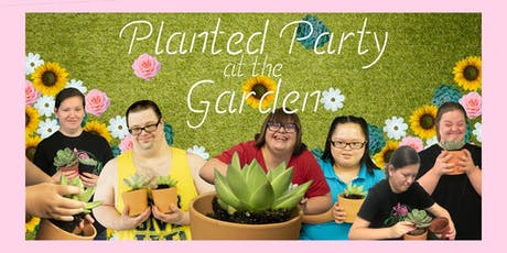 Planted Party at the Garden! tickets