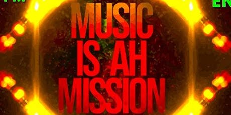 Music is ah Mission tickets