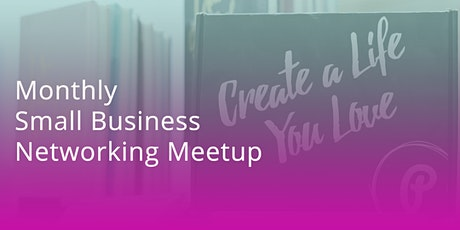 Monthly Small Business Networking Meetup tickets