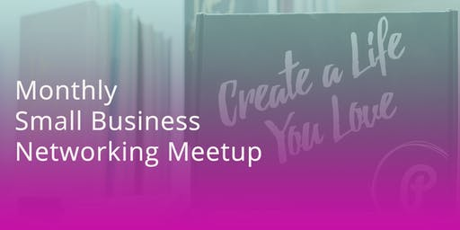 Monthly Small Business Networking Meetup