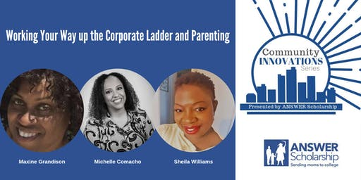 Community Innovations: Working Your Way up the Corporate Ladder & Parenting